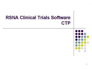 RSNA Clinical Trials Software CTP 1 Clinical Trial