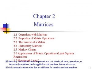 Chapter 2 Matrices 2 1 Operations with Matrices