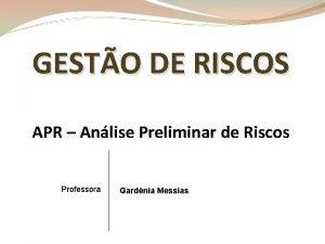 GESTO DE RISCOS APR Anlise Preliminar de Riscos