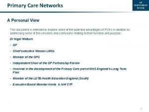 Primary Care Networks GP PARTNERSHIP REVIEW A Personal
