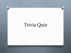 Trivia Quiz General Knowledge 1 What famous woman