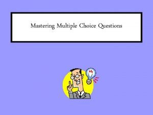 Mastering Multiple Choice Questions Multiple Choice Questions and