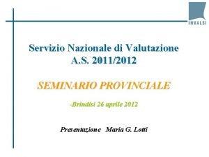 Servizio Nazionale di Valutazione A S 20112012 SEMINARIO