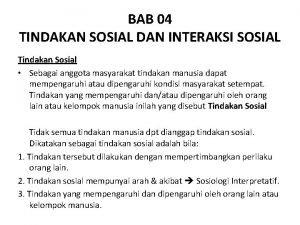BAB 04 TINDAKAN SOSIAL DAN INTERAKSI SOSIAL Tindakan