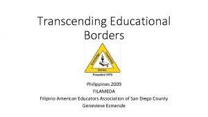 Transcending Educational Borders Philippines 2009 FILAMEDA Filipino American