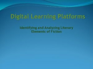 Digital Learning Platforms Identifying and Analyzing Literary Elements