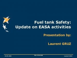 Fuel tank Safety Update on EASA activities Presentation