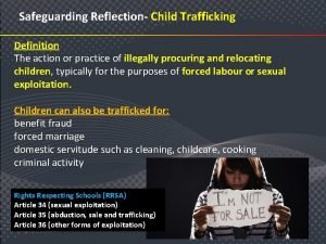 Safeguarding Reflection Child Trafficking Definition The action or