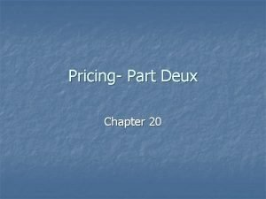 Pricing Part Deux Chapter 20 Pricing Process Identify