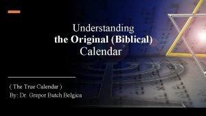 Understanding the Original Biblical Calendar The True Calendar