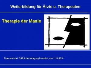Weiterbildung fr rzte u Therapeuten Therapie der Manie