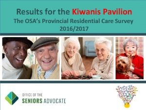Results for the Kiwanis Pavilion The OSAs Provincial