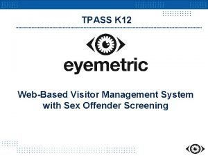 TPASS K 12 WebBased Visitor Management System with