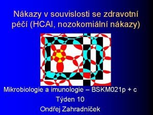 Nkazy v souvislosti se zdravotn p HCAI nozokomiln