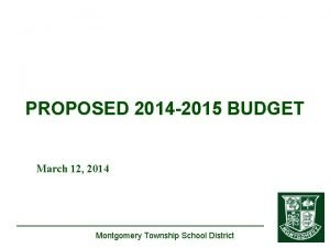 PROPOSED 2014 2015 BUDGET March 12 2014 Montgomery