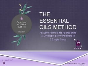 Grow Your dTERRA Business THE ESSENTIAL OILS METHOD