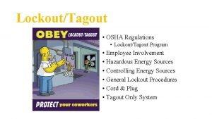 LockoutTagout OSHA Regulations LockoutTagout Program Employee Involvement Hazardous