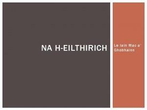 NA HEILTHIRICH Le Iain Mac a Ghobhainn NA