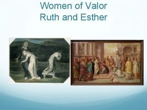 Women of Valor Ruth and Esther Ruth During