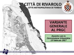 CITT DI RIVAROLO CITT METROPOLITANA DI TORINO VARIANTE
