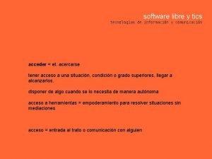 software libre y tics tecnologas de informacin y
