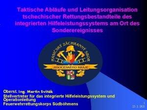 Taktische Ablufe und Leitungsorganisation tschechischer Rettungsbestandteile des integrierten