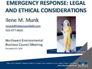 EMERGENCY RESPONSE LEGAL AND ETHICAL CONSIDERATIONS Ilene M