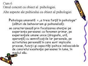 Curs 6 Omul concret ca obiect al psihologiei