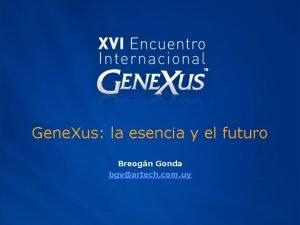 Gene Xus la esencia y el futuro Breogn