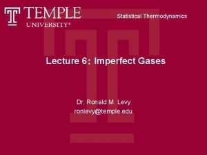 Statistical Thermodynamics Lecture 6 Imperfect Gases Dr Ronald