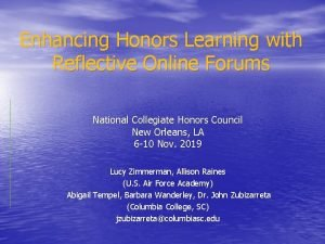 Enhancing Honors Learning with Reflective Online Forums National