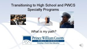Transitioning to High School and PWCS Specialty Programs