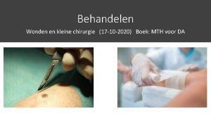 Behandelen Wonden en kleine chirurgie 17 10 2020