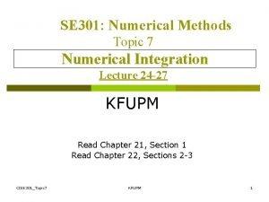 SE 301 Numerical Methods Topic 7 Numerical Integration