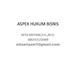ASPEK HUKUM BISNIS NITA ARIYANI S H M