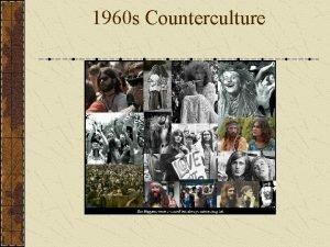 1960 s Counterculture The Hippy Movement The term