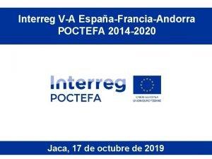 Interreg VA EspaaFranciaAndorra POCTEFA 2014 2020 Jaca 17