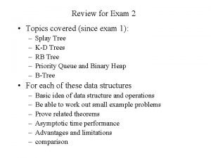 Review for Exam 2 Topics covered since exam
