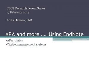 CBCS Research Forum Series 17 February 2014 Ardis