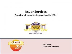 Issuer Services Overview of Issuer Services provided by