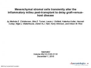 Mesenchymal stromal cells transiently alter the inflammatory milieu