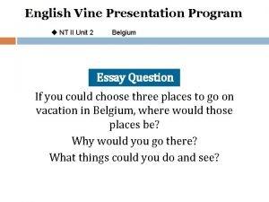 English Vine Presentation Program u NT II Unit