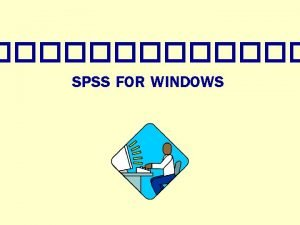 SPSS FOR WINDOWS SPSS Statistical Package for the