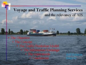 Voyage and Traffic Planning Services and the relevancy