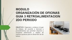 MODULO ORGANIZACIN DE OFICINAS GUIA 3 RETROALIMENTACION 2