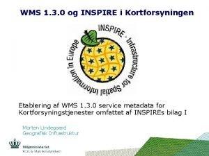 WMS 1 3 0 og INSPIRE i Kortforsyningen