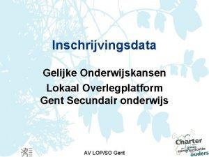 Inschrijvingsdata Gelijke Onderwijskansen Lokaal Overlegplatform Gent Secundair onderwijs