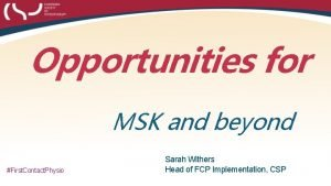 Opportunities for MSK and beyond First Contact Physio