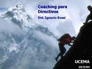 Coaching para Directivos Ent Ignacio Bossi UCEMA Ent
