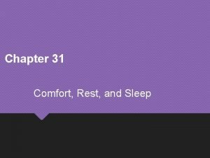 Chapter 31 Comfort Rest and Sleep Copyright 2017
